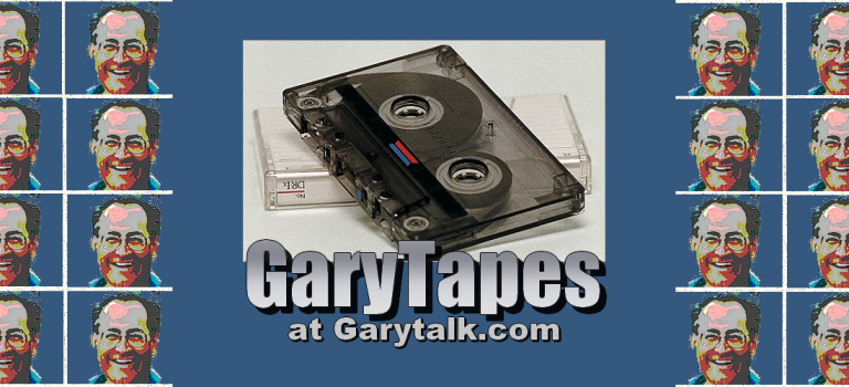 Garytapes Presents Well Known and Interesting Guests