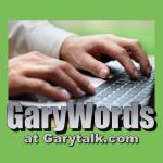 GaryWords on Garytalk.com.