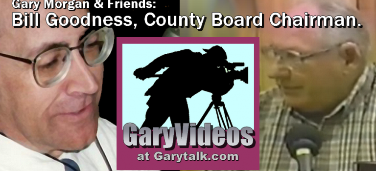 GARYVIDEOS: Gary Talks With William (Bill) Goodness